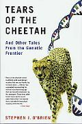 Tears of the Cheetah And Other Tales from the Genetic Frontlines