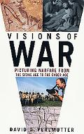 Visions of War Picturing Warfare from the Stone Age to the Cyber Age
