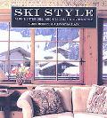 Ski Style Alpine Interiors, Architecture & Living Style