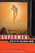 Supermen Tales of the Posthuman Future