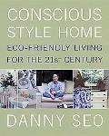 Conscious Style Home Eco-Friendly Living for the 21st Century