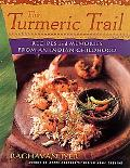 Turmeric Trail Recipes and Memories from an Indian Childhood