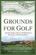 Grounds for Golf The History and Fundamentals of Golf Course Design