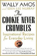 Cookie Never Crumbles: Inspirational Recipes for Everyday Living