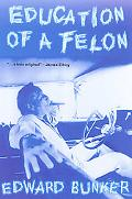 Education of a Felon A Memoir