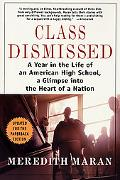 Class Dismissed A Year in the Life of an American High School  A Glimpse into the Heart of a...