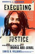Executing Justice An Inside Account of the Case of Mumia Abu-Jamal