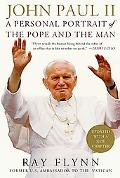 John Paul II A Personal Portrait of the Pope and the Man