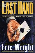 Last Hand: Charlie Salter Turns in His Badge - Eric Wright - Hardcover - 1st U.S. Edition