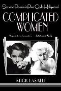 Complicated Women Sex and Power in Pre-Code Hollywood