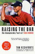 Raising the Bar The Championship Years of Tiger Woods
