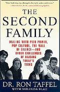 Second Family Dealing with Peer Power, Pop Culture, the Wall of Silence-and Other Challenges...