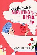 Girls' Guide to Surviving a Break-Up