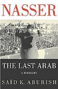 Nasser The Last Arab