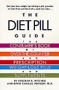 Diet Pill Guide A Consumer's Guide of Over-The-Counter and Prescription Weight-Loss Pills an...