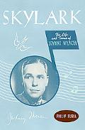 Skylark The Life and Times of Johnny Mercer