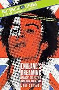 England's Dreaming Anarchy, Sex Pistols, Punk Rock, and Beyond