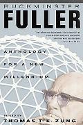 Buckminster Fuller Anthology for a New Millennium
