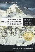 Where the Mountain Casts Its Shadow The Dark Side of Extreme Adventure