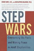 Step Wars Overcoming the Perils and Making Peace in Adult Stepfamilies
