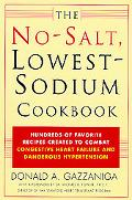 No Salt, Lowest-Sodium Cookbook Hundreds of Favorite Recipes Created to Combat Congestive He...
