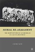 Moral Re-Armament: The Reinventions of an American Religious Movement