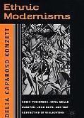 Ethnic Modernisms Anzia Yezierska, Zora Neale Hurston, Jean Rhys, and the Aesthetics of Disl...