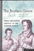 Brothers Grimm From Enchanted Forests to the Modern World