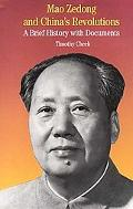 Mao Zedong and China's Revolutions A Brief History With Documents