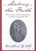 Shaking the Faith Women, Family, and Mary Marshall Dyer's Anti-Shaker Campaign, 1815-1867