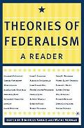 Theories Of Federalism A Reader
