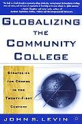 Globalizing the Community College Strategies for Change in the Twenty-First Century