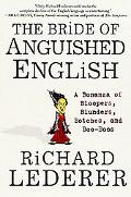 Bride of Anguished English A Bonanza of Bloopers, Blunders, Botches, and Boo-Boos