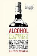 Alcohol The World's Favorite Drug