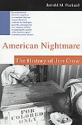 American Nightmare The History of Jim Crow