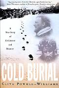 Cold Burial A True Story of Endurance and Disaster