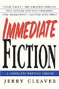 Immediate Fiction A Complete Writing Course