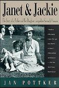 Janet and Jackie The Story of a Mother and Her Daughter, Jacqueline Kennedy Onassis