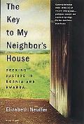 Key to My Neighbor's House Seeking Justice in Bosnia and Rwanda