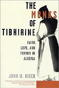 Monks of Tibhirine Faith, Love and Terror in Algeria