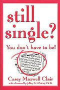 Still Single You Don't Have to Be!