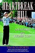 Heartbreak Hill Anatomy of a Ryder Cup