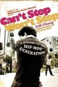 Can't Stop Won't Stop : A History of the Hip-Hop Generation