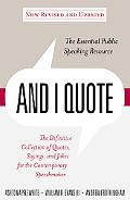 And I Quote The Definitive Collection of Quotes, Sayings, and Jokes for the Contemporary Spe...