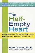 Half-Empty Heart A Supportive Guide to Breaking Free from Chronic Discontent