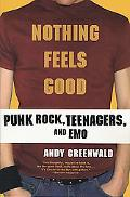 Nothing Feels Good Punk Rock, Teenagers, and Emo