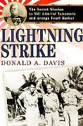 Lightning Strike The Secret Mission to Kill Admiral Yamamoto And Avenge Pearl Harbor