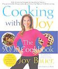 Cooking With Joy A 90/10 Cookbook