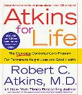Atkins for Life The Complete Controlled Carb Program for Permanent Weight Loss and Good Health