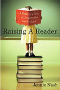 Raising a Reader A Mother's Tale of Desperation and Delight